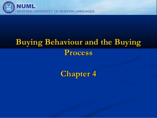 Buying Behaviour and the Buying           Process           Chapter 4
