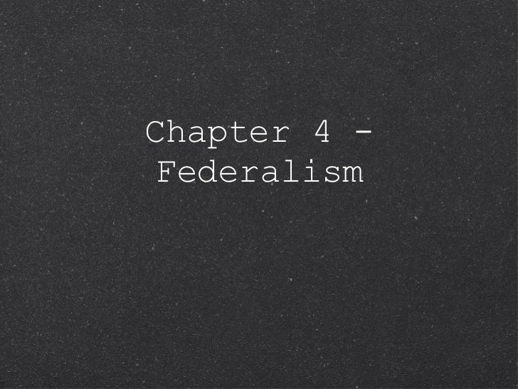 Chapter 4 - Federalism