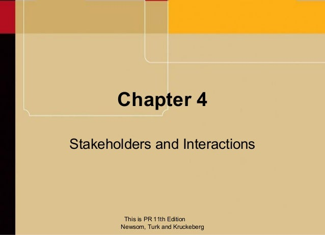 Chapter 4Stakeholders and Interactions         This is PR 11th Edition        Newsom, Turk and Kruckeberg