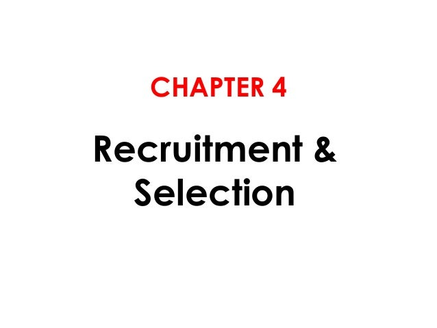 CHAPTER 4Recruitment &  Selection