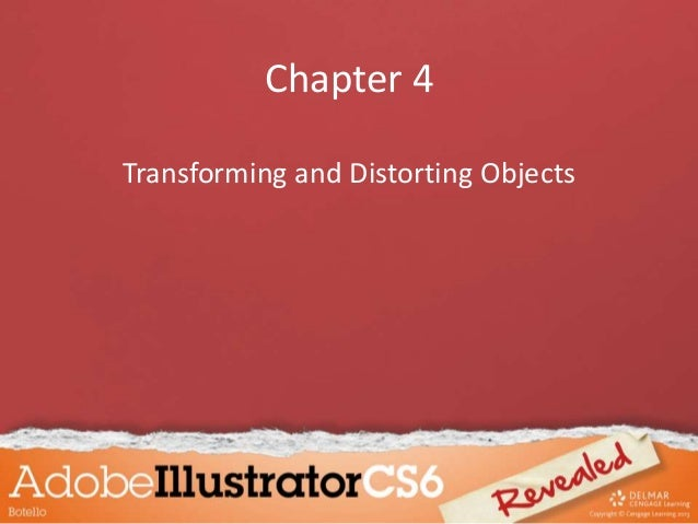 Chapter 4 Transforming and Distorting Objects