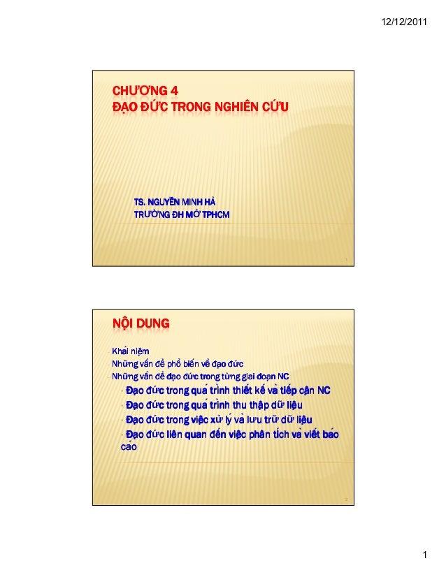 12/12/2011  CHƯƠNG 4 NG CH ðẠO ð C TRONG NGHIÊN C U  TS. NGUYÊ HÀ TS. NGUYỄN MINH HA TRƯ NG ĐH M TPHCM TR  1  NỘI DUNG...