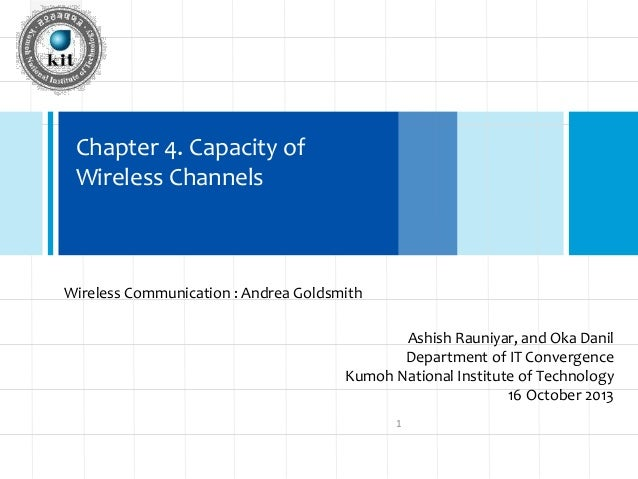 Chapter 4. Capacity of Click to edit Wireless Channels  Master title style  Wireless Communication : Andrea Goldsmith  Ash...