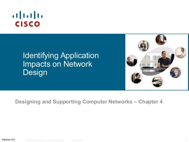 © 2006 Cisco Systems, Inc. All rights reserved. Cisco Public 1Version 4.0 Identifying Application Impacts on Network Desig...
