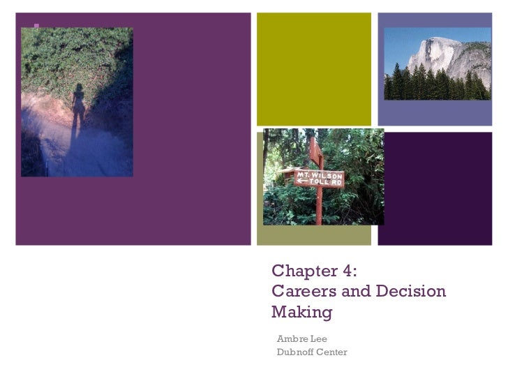 Chapter 4: Careers and Decision Making Ambre Lee Dubnoff Center