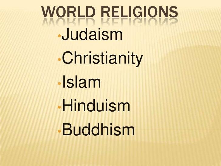 World Religions <br /><ul><li>Judaism