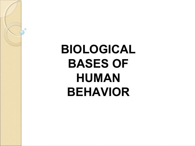 biological basis of behavior essay
