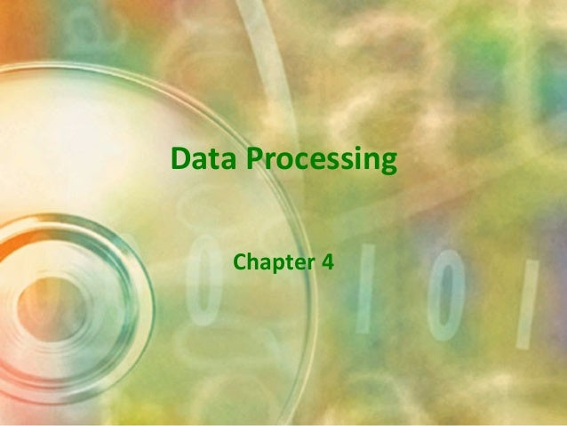 Data Processing Chapter 4