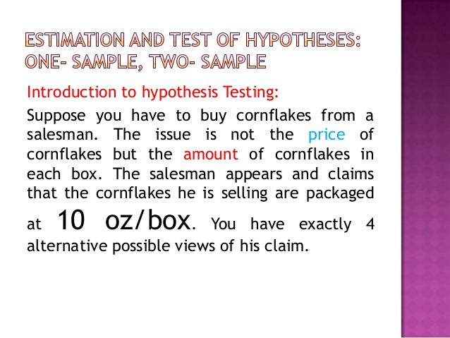 Introduction to hypothesis Testing: Suppose you have to buy cornflakes from a salesman. The issue is not the price of corn...