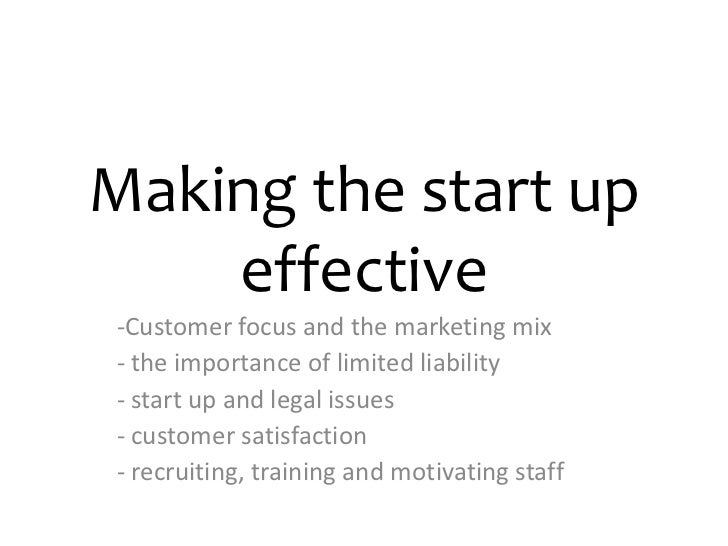 Making the start up effective<br /><ul><li>Customer focus and the marketing mix