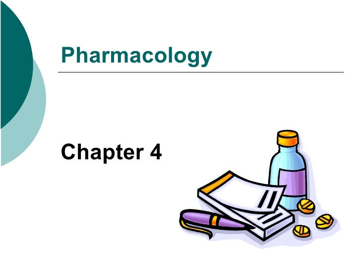 Chapter 4   Pharmacology