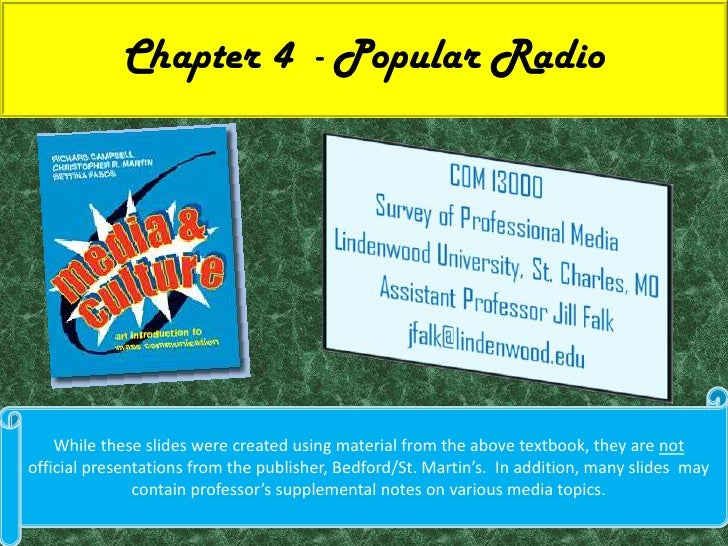 Chapter 4  - Popular Radio<br />While these slides were created using material from the above textbook, they are not offic...