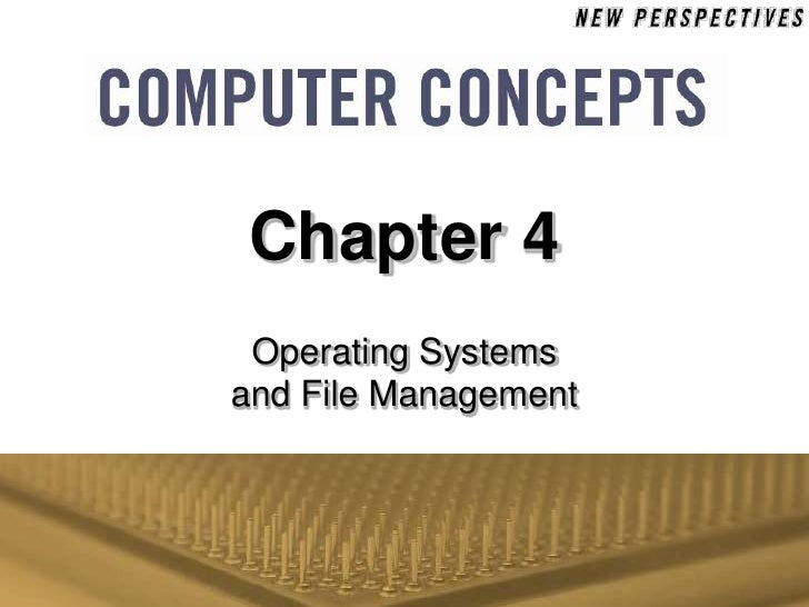 Chapter 4    Wendys Op Systems & File Mgt
