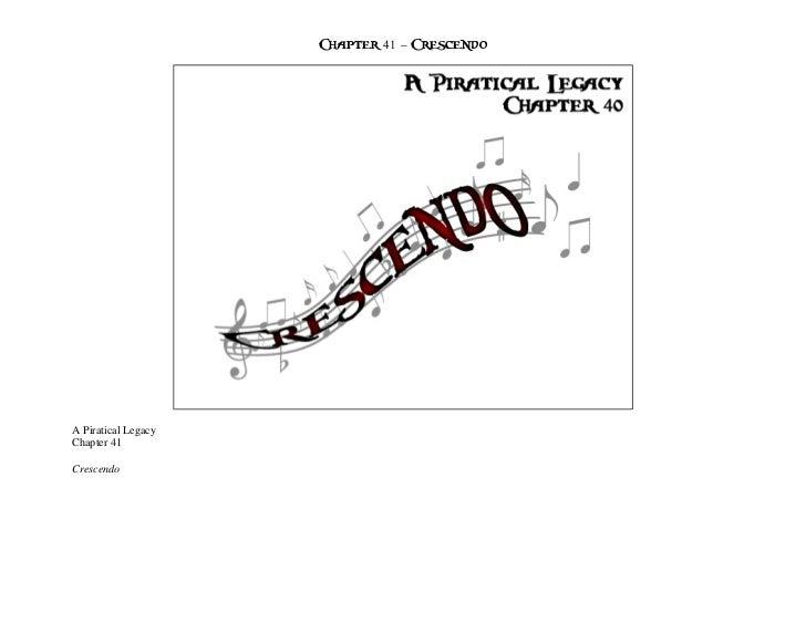 Chapter 41 – CrescendoA Piratical LegacyChapter 41Crescendo