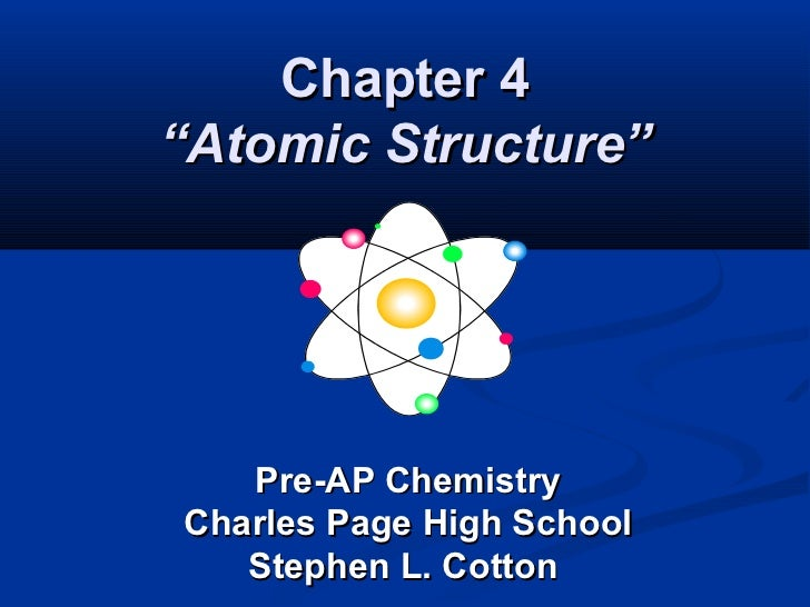 "Chapter 4""Atomic Structure""   Pre-AP ChemistryCharles Page High School   Stephen L. Cotton"