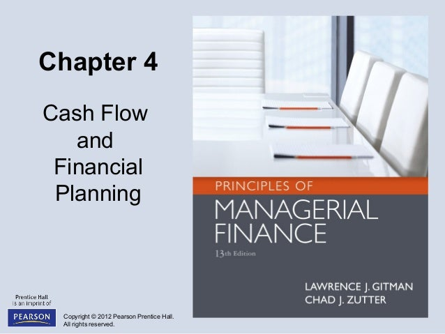 Copyright © 2012 Pearson Prentice Hall. All rights reserved. Chapter 4 Cash Flow and Financial Planning
