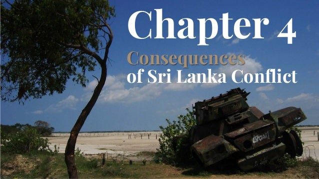 Consequences of Sri Lanka Conflict Chapter 4