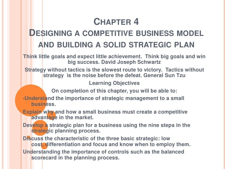 Chapter 4 designing a competitive business model and building a solid strategic plan