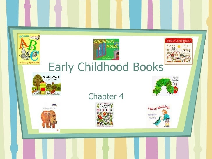 Chapter 4 Early Childhood Books Spring09
