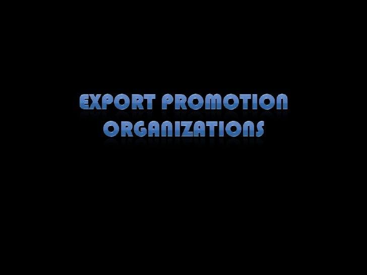 •   Manufacturer Exporter•   Merchant Exporter•   Canalizing Agencies•   State Corporations•   Export Consortium•   Export...