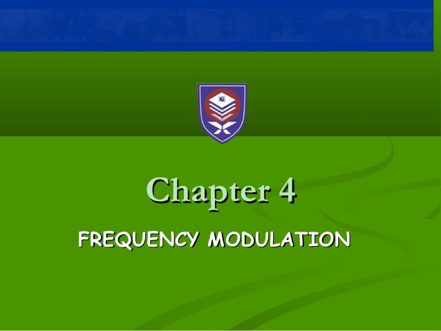 Chapter 4Chapter 4 FREQUENCY MODULATIONFREQUENCY MODULATION