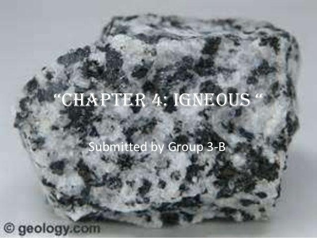 Chapter 4! Igneous Rocks