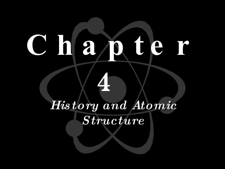 Chapter 4 History and Atomic Structure