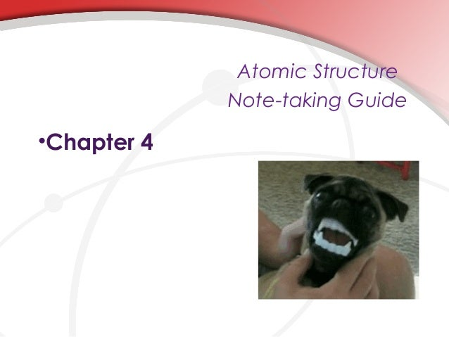 Atomic Structure Note-taking Guide  •Chapter 4