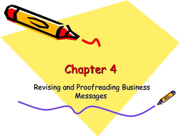 Chapter 4 Revising and Proofreading Business Messages