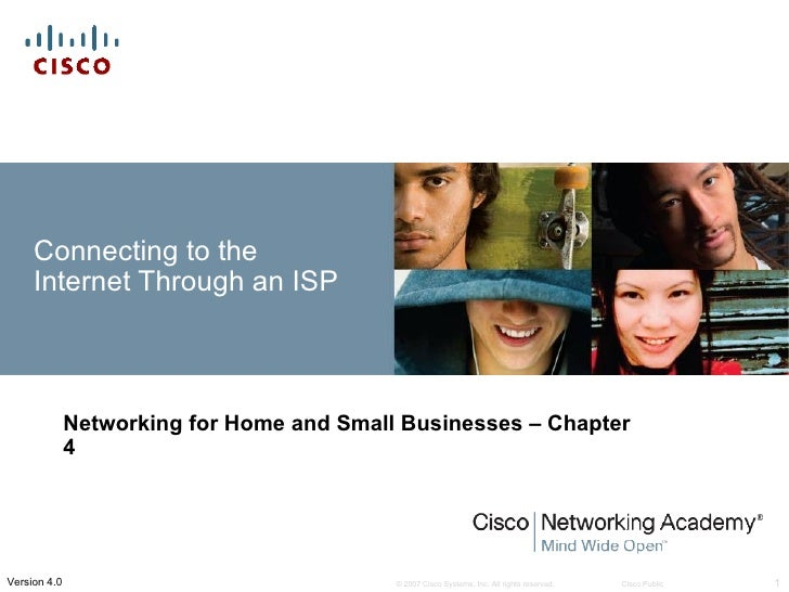Connecting to the     Internet Through an ISP              Networking for Home and Small Businesses – Chapter             ...