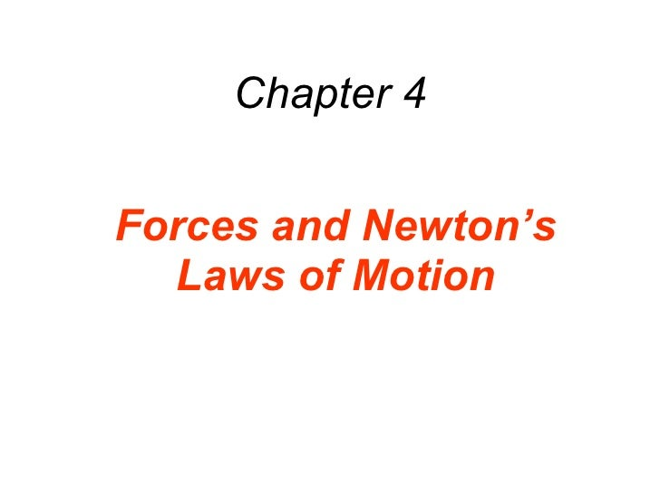 Chapter 4 Forces and Newton's Laws of Motion