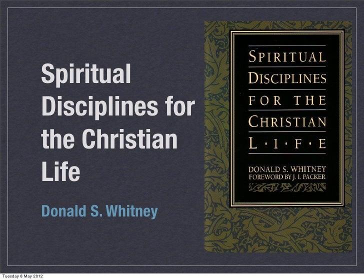Spiritual                 Disciplines for                 the Christian                 Life                 Donald S. Whi...
