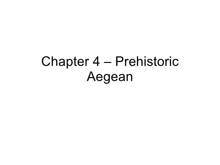 Chapter 4 – Prehistoric Aegean