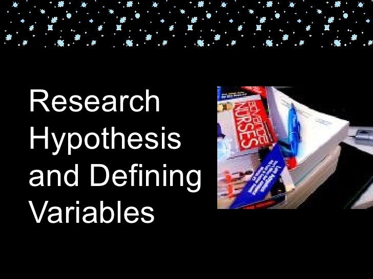 ResearchHypothesisand DefiningVariables