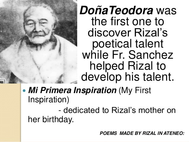 my first inspiration by rizal Jose rizal's poem in memory of my town or un recuerdo a mi pueblo expresses the writer's nostalgia for what is a summary of jose rizal's poem memory of my.