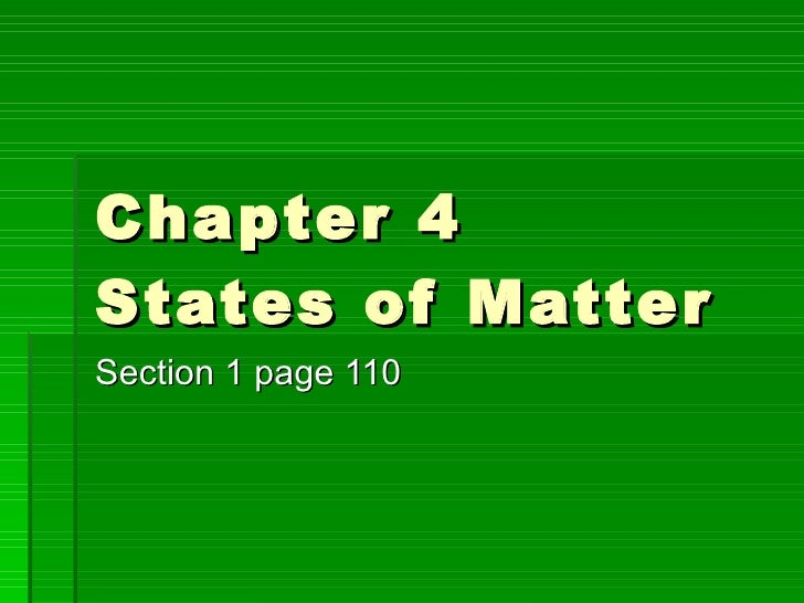 Chapter 4  States of Matter Section 1 page 110