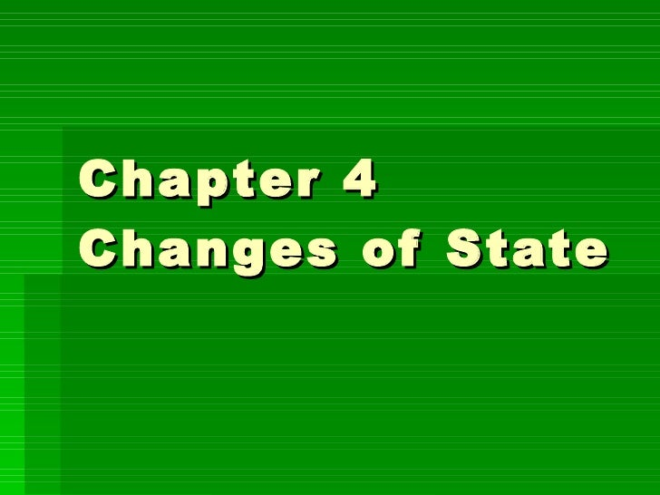 Chapter 4 Changes of State