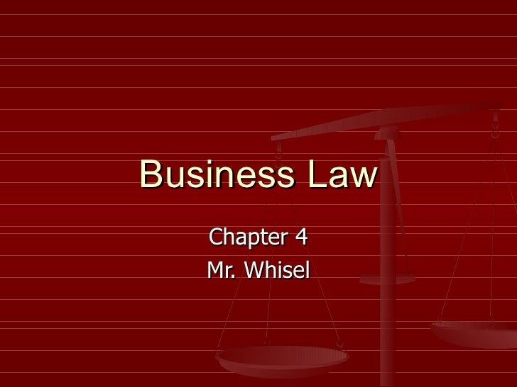 Business Law Chapter 4 Mr. Whisel
