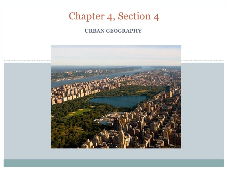 URBAN GEOGRAPHY Chapter 4, Section 4