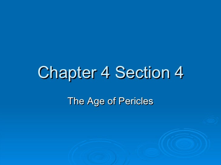Chapter 4 Section 4 The Age of Pericles