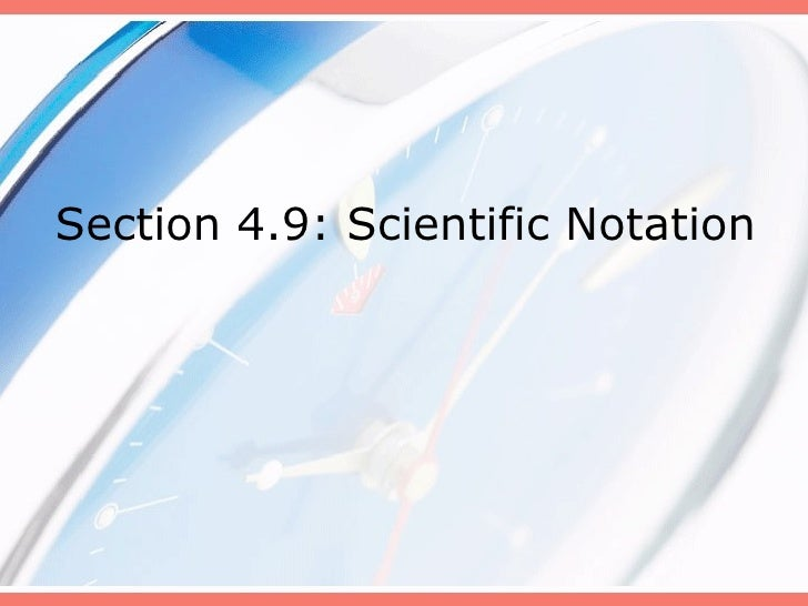 Section 4.9: Scientific Notation