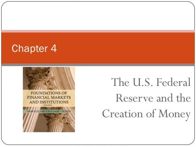 Chapter 4 the u.s. federal reserve and the creation of money