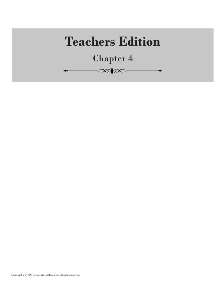 Teachers Edition                                                                   Chapter 4Copyright © by SPOTS Education...
