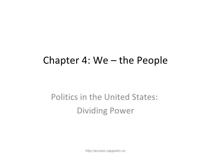 Chapter 4: We – the People Politics in the United States:  Dividing Power http://access.cappelen.no