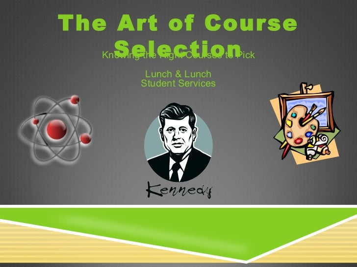 The Art of Course Selection Knowing the Right Courses to Pick Lunch & Lunch Student Services