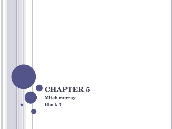 CHAPTER 5 Mitch murray Block 3