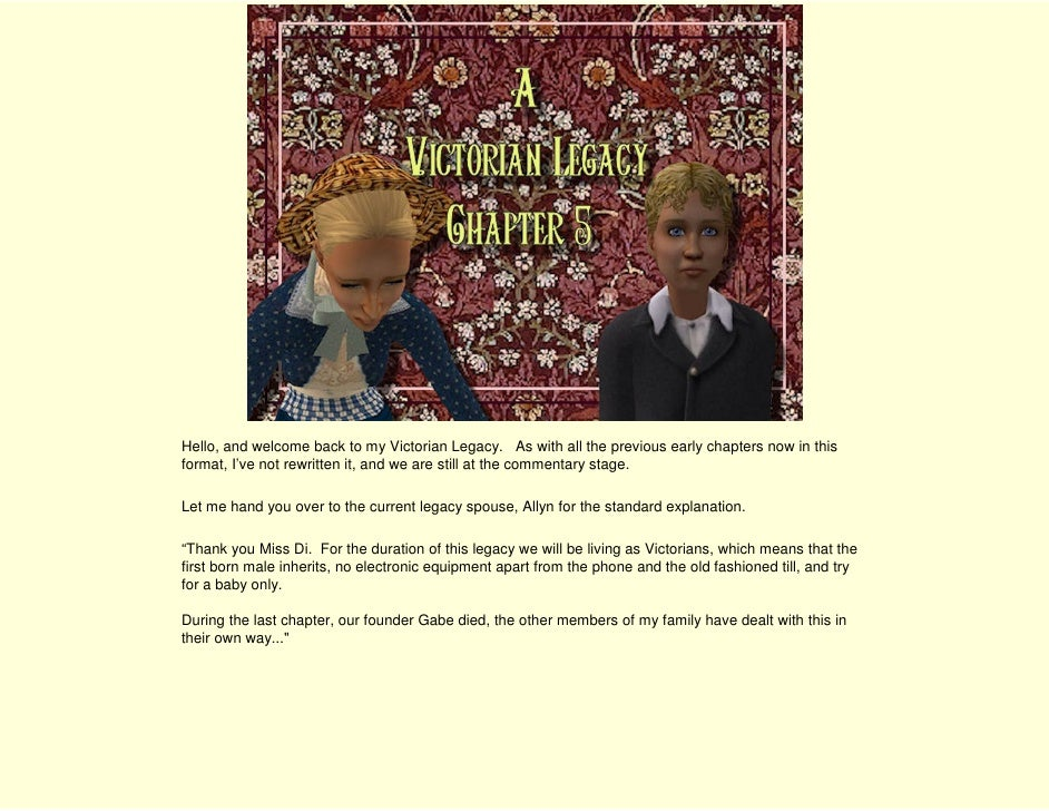 Hello, and welcome back to my Victorian Legacy. As with all the previous early chapters now in this format, I've not rewri...