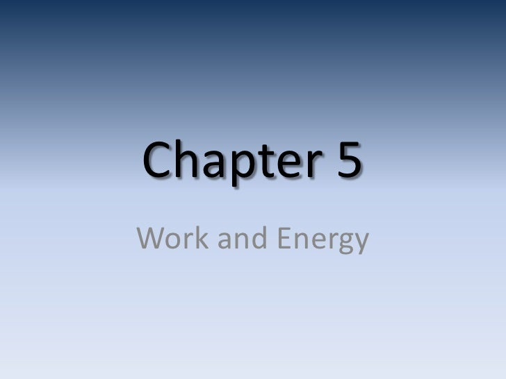 Chapter 5.1   work and energy