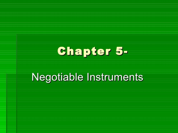 Chapter 5- Negotiable Instruments