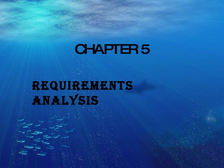 CHAPTER 5 Requirements  analysis